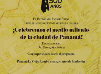 Panamá se prepara para celebrar el medio milenio de la ciudad de Panamá