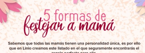 5 formas de festejar a Mamá
