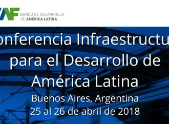 Más de 50 líderes de la región y del mundo discutirán sobre los desafíos que enfrenta el sector de infraestructura en América Latina