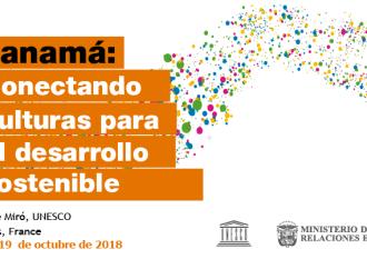 """Panamá inaugura este 8 de octubrelaexposición """"Panamá: Conectando Culturas para el Desarrollo Sostenible"""",en la sede de la UNESCO en París"""