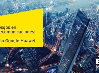 Riesgos en Telecomunicaciones: El Caso Google – Huawei