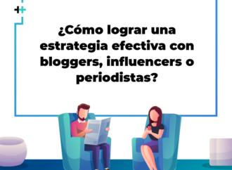 ¿Cómo crear una estrategia efectiva de Content Marketing o PR con medios, blogueros e influencers?