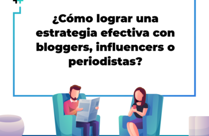 ¿Cómo crear una estrategia efectiva de Content Marketing o PR con medios, blogueros e influencers?