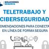Teletrabajo y Ciberseguridad: Recomendaciones para conectarse en línea de forma segura