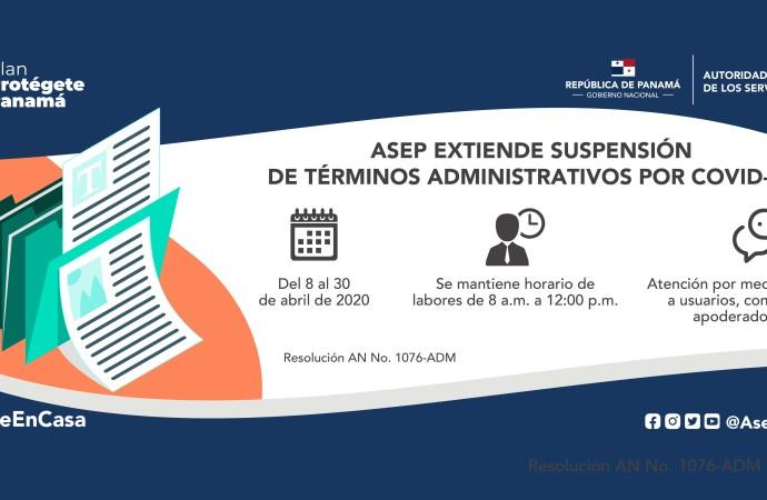 ASEP extiende suspensión de términos administrativos por COVID-19