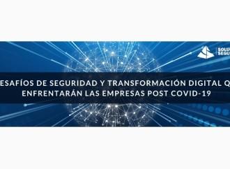 Desafíos de seguridad y transformación digital que enfrentarán las empresas post Covid-19