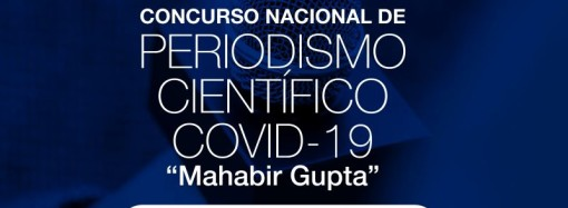 """Se aproxima el cierre para la entrega de publicaciones del Concurso Nacional de Periodismo Científico COVID-19 """"Mahabir Gupta"""""""